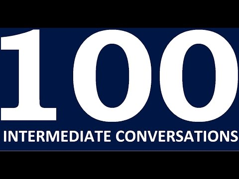 100 English Conversations Intermediate level. Learn English Speaking Practice. English conversation