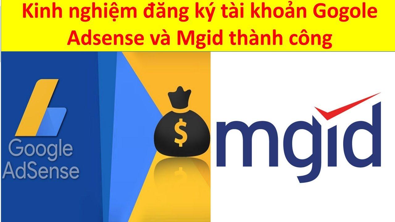 Kinh nghiệm đăng ký tài khoản Gogole Adsense và Mgid thành công