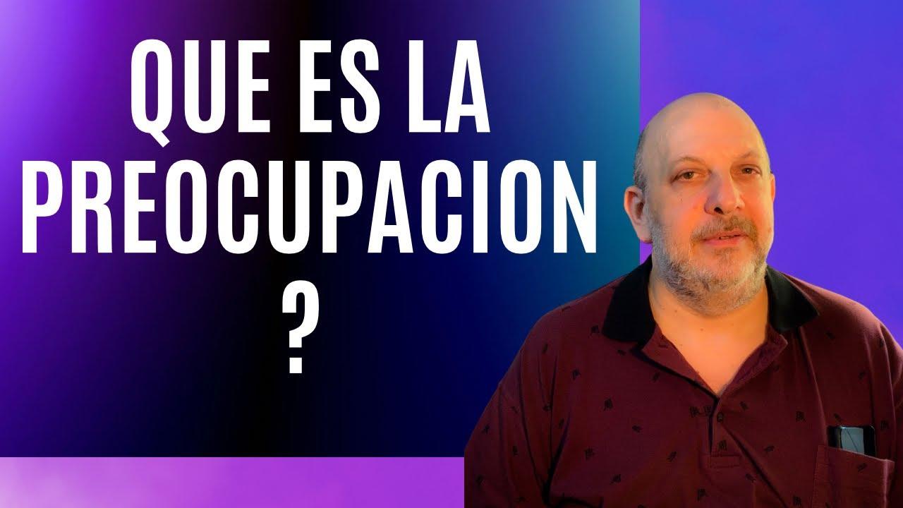 Qué es la preocupación ? Enseñanzas de la Kabalah Practica, por el Profesor Isaac Thau