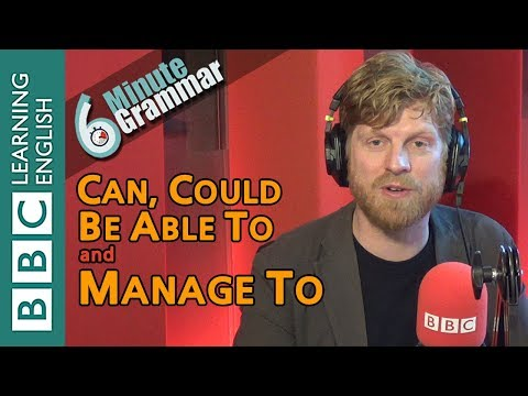 Using 'can', 'could', 'be Able To' And 'manage To' - 6 Minute Grammar