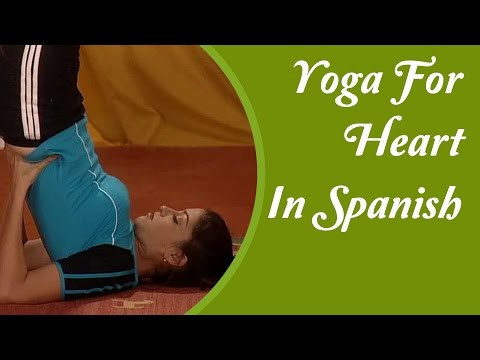 Yoga for Heart & Heart Problems - Exercise & Asana For Coronary Blockage | Yoga Tutorial In Spanish