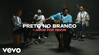 Preto No Branco - + Amor Por Favor (Live Performance) | Vevo