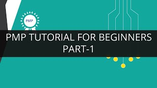Gambar cover PMP Tutorial for Beginners -Part 1 | PMP Training | Project Management Certification