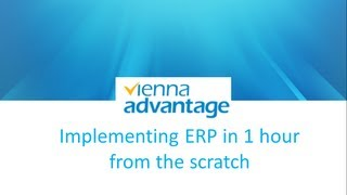 Implementing ERP in 1 hour- Open Source ERP CRM - VIENNA Advantage