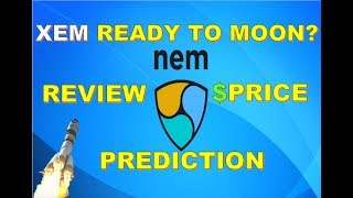 NEM XEM CRYPTO REVIEW AND PRICE PREDICTION,  SHOULD I BUY NEM XEM COIN NOW?