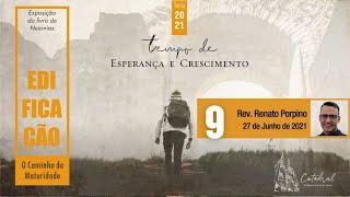 """Série """"Edificação, o Caminho da Maturidade"""" - Parte 9   Rev. Renato Porpino - Pastor Efetivo"""