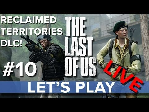 The Last of Us: Reclaimed Territories DLC - Eurogamer Let's Play LIVE