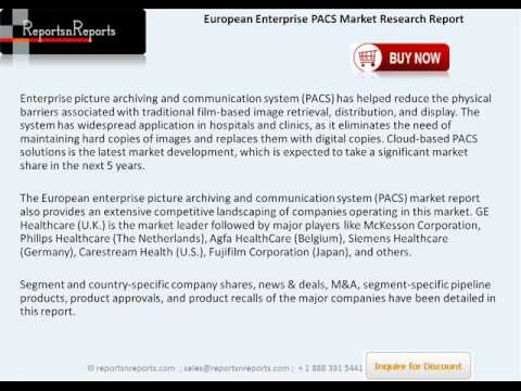 European Enterprise PACS Market Analysis and Forecasts to 2018