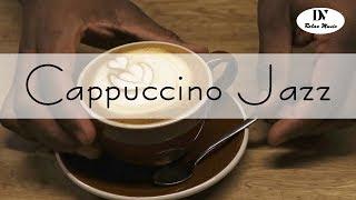 Cappuccino Music 2019 따뜻한 커피를 즐기고 최고의 음악 듣기