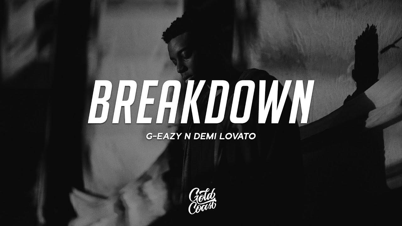 G-Eazy - Breakdown (Lyrics) ft. Demi Lovato