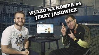 Jerzy Janowicz - WJAZD NA KOMPA #4