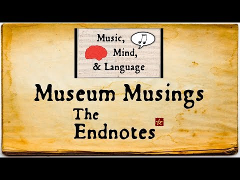Museum Musings: The Endnotes