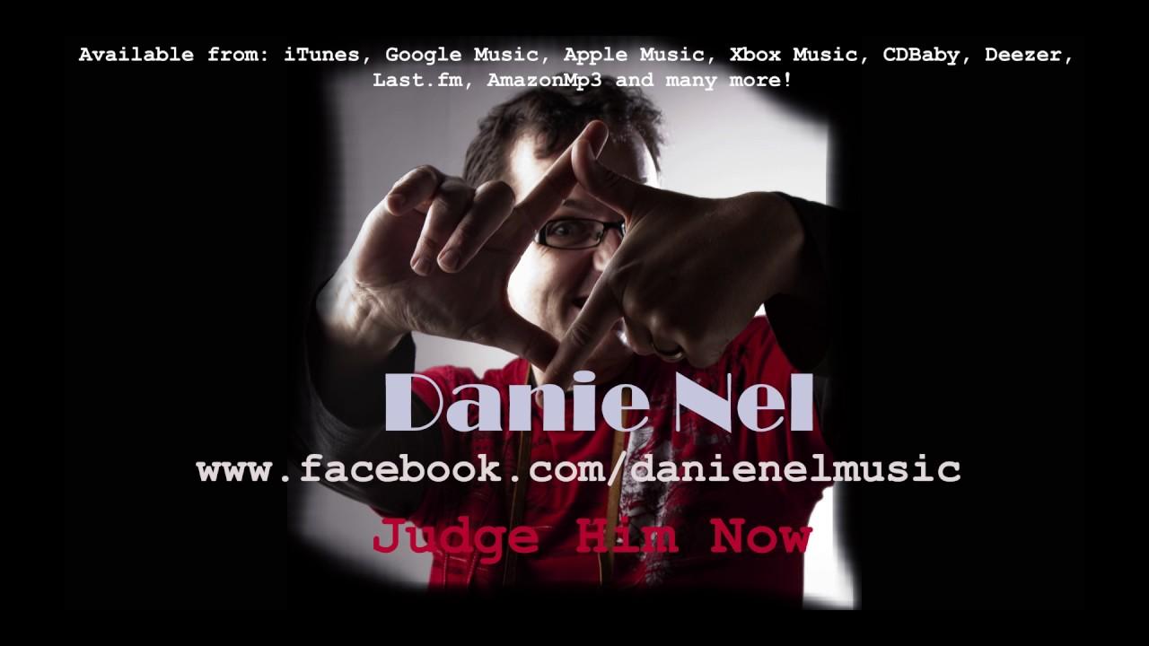 Danie Nel - Judge Him Now - audio only