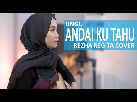 Andai Ku Tahu Ungu  Cover By Rezha Regita
