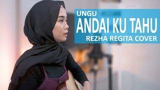 ANDAI KU TAHU - UNGU ( COVER BY REZHA REGITA )
