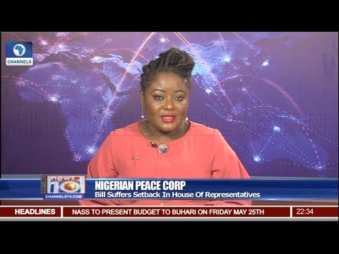 Nigerian Peace Corp Bill Suffers Setback In House Of Representatives Pt.3 |News@10| 24/05/18