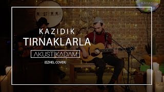 Akustikadam - Kazıdık Tırnaklarla ( Ezhel Cover) Video