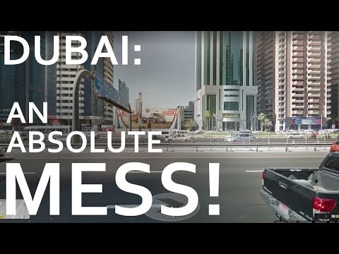 Dubai: An Absolute Mess!