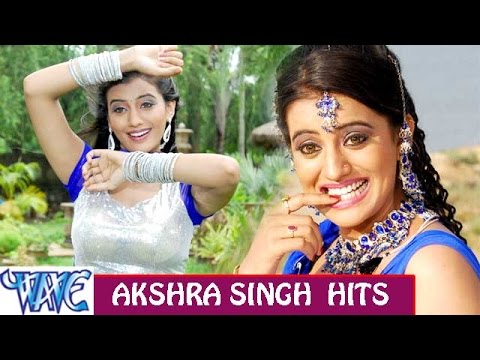 Akshra Singh hits  - Video JukeBOX - Bhojpuri Hot Songs 2015 New