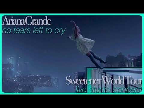 Ariana Grande - No Tears Left To Cry (Sweetener Tour Live Studio Concept)