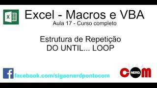 #17 - Curso de Macros e Excel VBA - Do Until / Loop