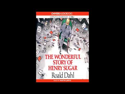 The Wonderful Story of Henry Sugar - Roald Dahl (FULL AUDIOBOOK)