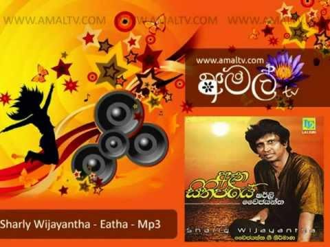 Sharly Wijayantha - Eatha Sithijaye - Mp3 - WWW.AMALTV.COM
