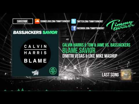 Calvin Harris vs. Bassjackers feat. John Newman - Blame Savior (Dimitri Vegas & Like Mike Mashup)