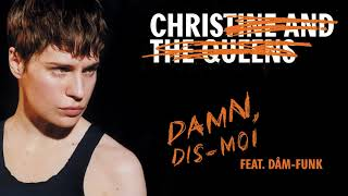 Christine and The Queens   Damn, dis moi feat  Dâm Funk