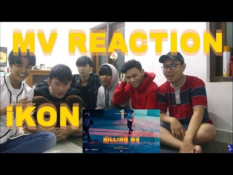 IKON - '죽겠다(KILLING ME)' M/V REACTION!