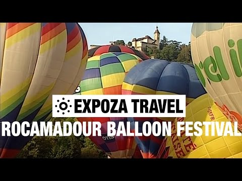 The Rocamadour Balloon Festival (France) Vacation Travel Video Guide