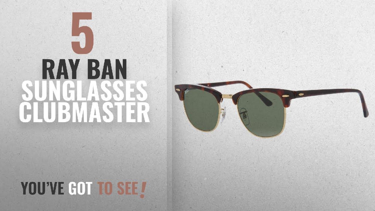 Top 10 Ray Ban Sunglasses Clubmaster [ Winter 2018 ]: Ray-Ban ...