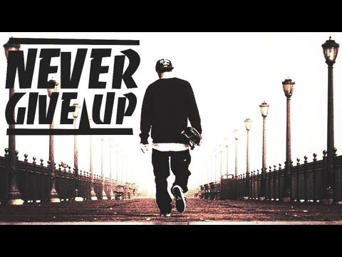 Never Give Up - Skate Montage
