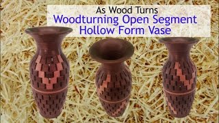 Woodturning Open Segment Hollow Form Vase