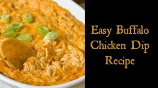 Easy Buffalo Chicken Dip Recipe - Try This!