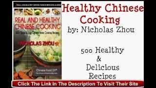 Real And Healthy Chinese Cooking - Healthy Chinese Recipes by Nicholas Zhou