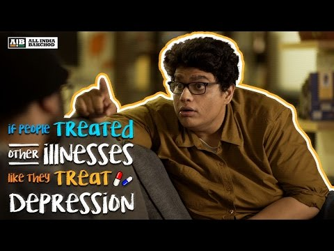 AIB : If People Treated Other Illnesses Like They Treat Depression