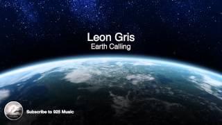 Leon Gris - Earth Calling (Original Mix)