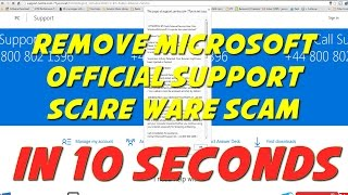 How to remove Microsoft Official Support Scare Ware (Scam Virus) in 10 seconds (08008021396)
