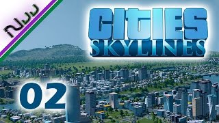 Cities Skylines - 02 - Lets Destroy ALL THE THINGS!