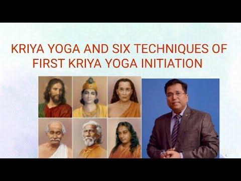 WHAT IS KRIYA YOGA AND SIX BASIC TECHNIQUES OF KRIYA YOGA