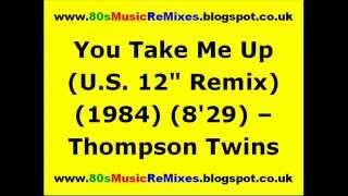"You Take Me Up (U.S. 12"" Remix) - Thompson Twins | 80s Dance Music | 80s Club Music | 80s Club Mixes"