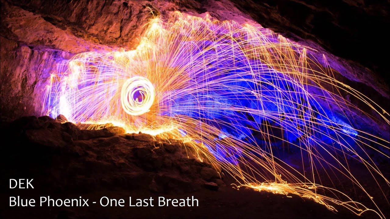 DEK - Blue Phoenix - One Last Breath #psybient #psychill #blue #chillout