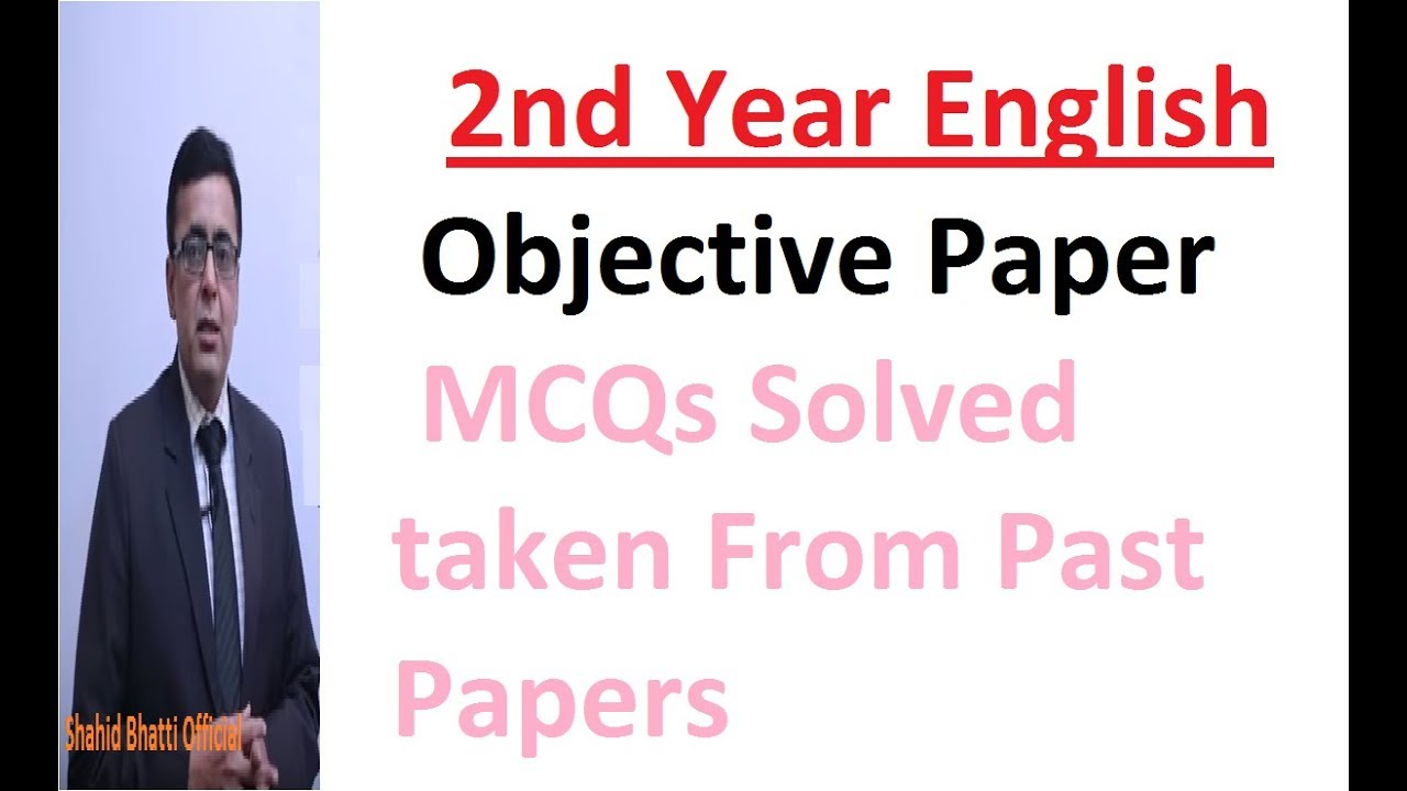 2nd year English MCQs solved taken from past papers,lecture by shahid Bhatti
