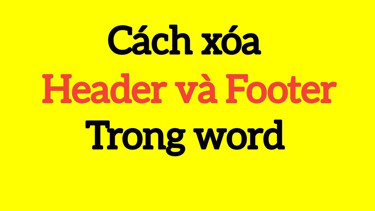 Cách xóa Footer và Header trong word