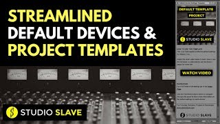 Creating Streamlined Device Defaults & Project Templates In Ableton Live 9