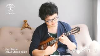 AQUA Classic Koa II Concert (AQUA-CK2) Ukulele Demo By Kyas aNueNue 烏克麗麗