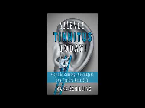 Silence Tinnitus Today! By Mark Schilling