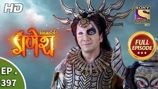 Vighnaharta Ganesh - Ep 397 - Full Episode - 27th February, 2019