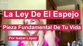 La Ley De El Espejo Por Isabel López Pieza Fundamental De Tu Vida